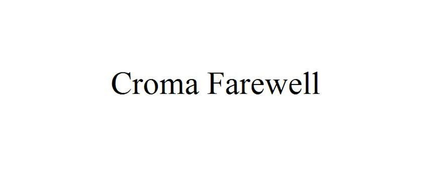 FAREWELL BY CROMA
